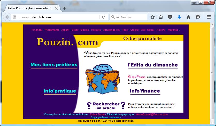 Probablement le premier site d'un cyberjournaliste économique et financier en France, publié dès 1998 par Gilles Pouzin.