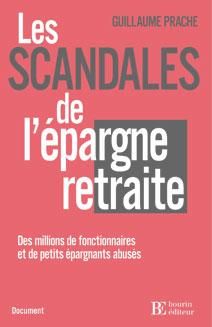 """""""Les scandales de l'épargne retraite"""", révélés par Guillaume Prache dans son livre publié en 2008, ont été à l'origine de plusieurs procès contre des dirigeants malhonnêtes et en faveur des épargnants spoliés."""