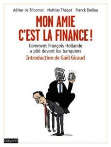 """""""Mon amie c'est la Finance !"""", par Adrien de Tricornot, Mathias Thépot et Franck Dedieu, éditions Bayard 2014 (196 p., 17€)."""