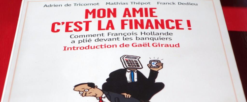 """""""Mon amie c'est la Finance !"""", par Adrien de Tricornot, Mathias Thépot et Franck Dedieu, éditions Bayard 2014."""
